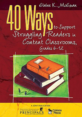 40 Ways to Support Struggling Readers in Content Classrooms, Grades 6-12 By McEwan, Elaine K.